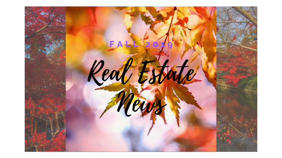 Fall 2019 Real Estate News