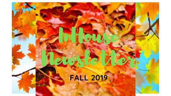 Fall 2019 InHouse Newsletter