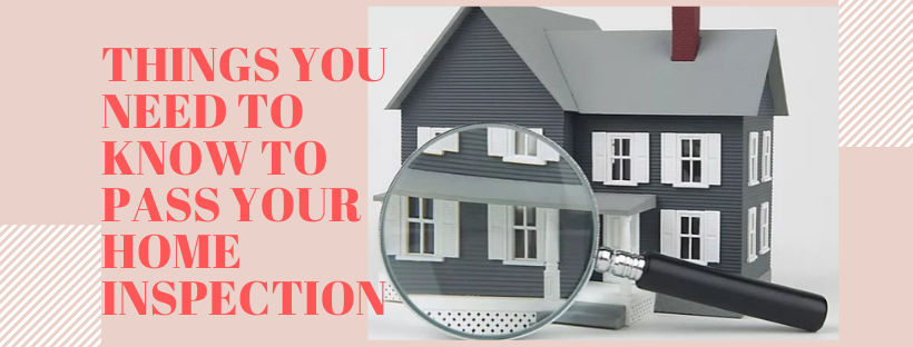 Things you need to know To Pass Your Home Inspection